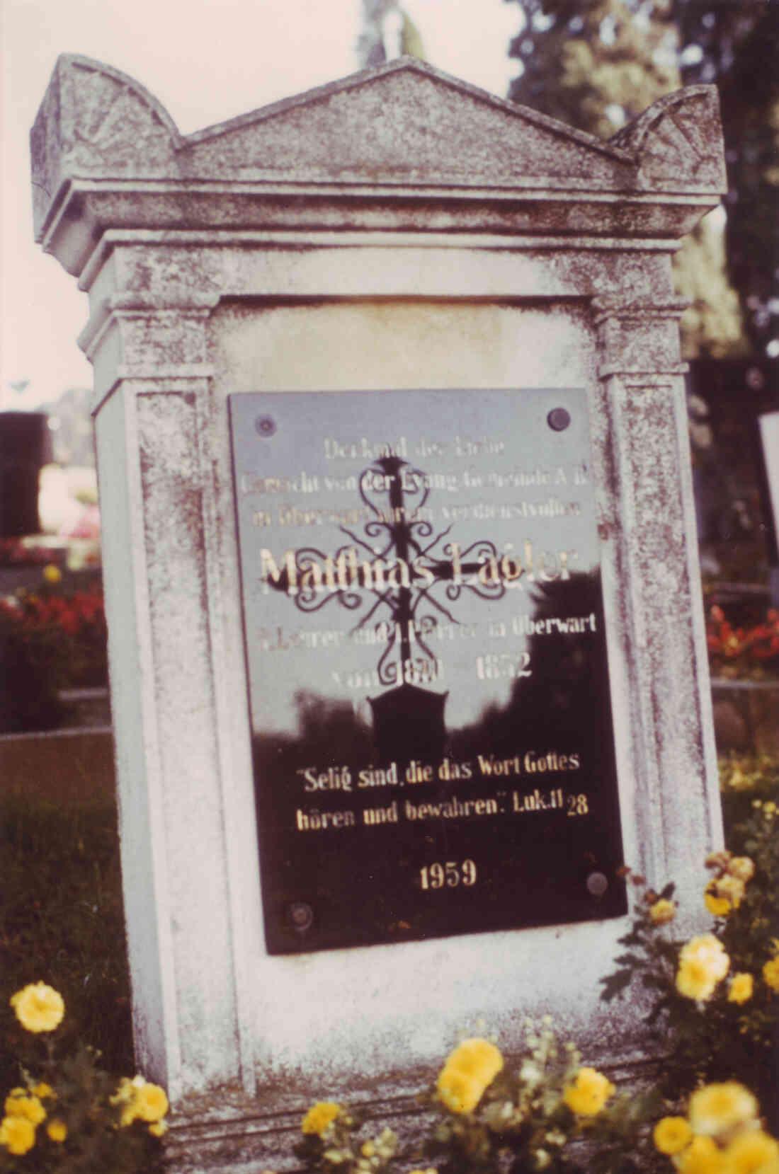 Gedenkstein an den ersten evang. Pfarrer Matthias Lagler (Amtszeit von 1820 - 1852)